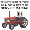 Thumbnail IH International 684, 784 & Hydro 84 Tractor Shop Service Repair Manual - DOWNLOAD