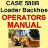 Thumbnail Case 580B Loader & Backhoe Operators Owner Instruction Manual - DOWNLOAD