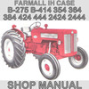 Thumbnail IH International Harvester B-275 B-414 354 364 384 424 444 2424 2444 Tractor Service Repair Manual - IMPROVED - DOWNLOAD