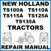 Thumbnail New Holland TS100A TS110A TS115A TS125A TS135A Tractors Service Workshop Manual - DOWNLOAD