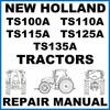 Thumbnail New Holland TS100A TS110A TS115A TS125A TS135A Tractors Service Workshop Manual - DOWNLOAD