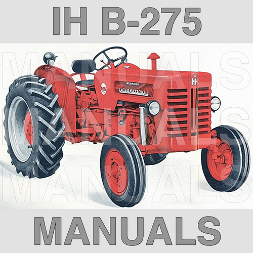 Pay for IH International Harvester McCormick B275 B-275 Diesel Tractor -3- Manuals Collection - DOWNLOAD