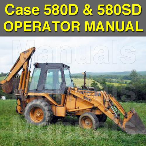 Pay for Case 580D 580SD Super D CK Tractor Loader Backhoe Forklift Digger OPERATORS User Owner MANUAL - DOWNLOAD