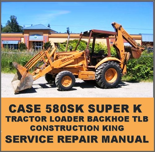 case 580sk super k ck tractor loader backhoe forklift case 580 super k loader backhoe service manual 580 Case Backhoe Parts Manual PDF