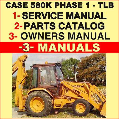 case 580k phase 1 tractor tlb service operators manual parts ca rh tradebit com case 580k parts manual download case 580k service manual free download