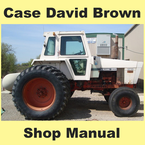 case david brown 1270 1370 1570 tractor service workshop manual i rh tradebit com Case Pulling Tractors Case Tractor Company