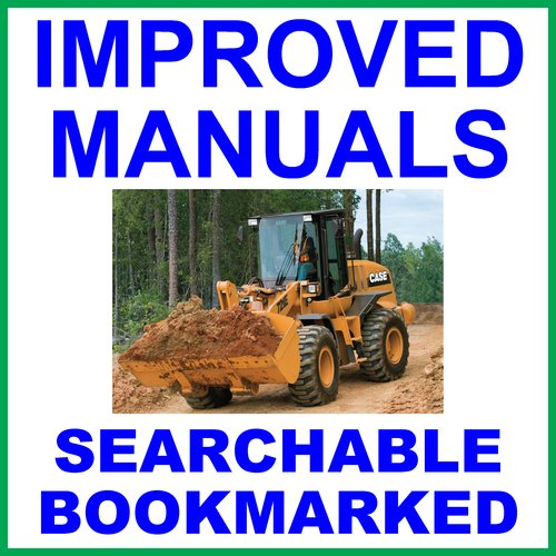Pay for Collection of 3 files: Case 721E Tier 3 Wheel Loader Service Repair Manual, Engine & Operators Manual - IMPROVED - DOWNLOAD