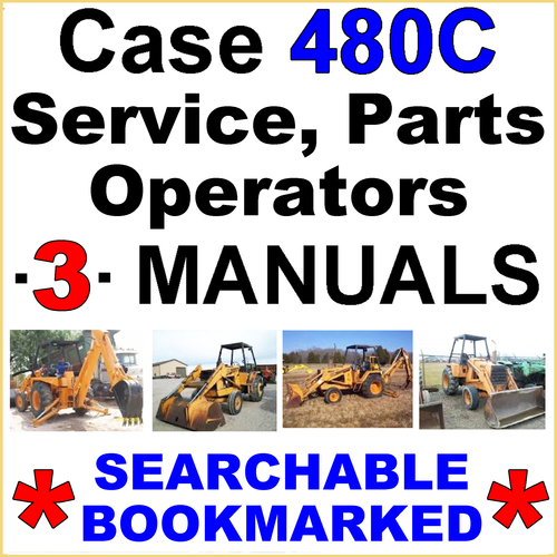 Collection of 3 files - Case 480C TLB Service Repair Manual & Operators  Manual & Parts Manual - IMPROVED - DOWNLOAD
