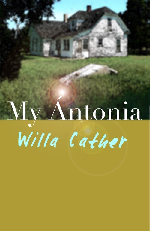 Pay for My Antonia (Original 1918 Edition) - Willa Cather