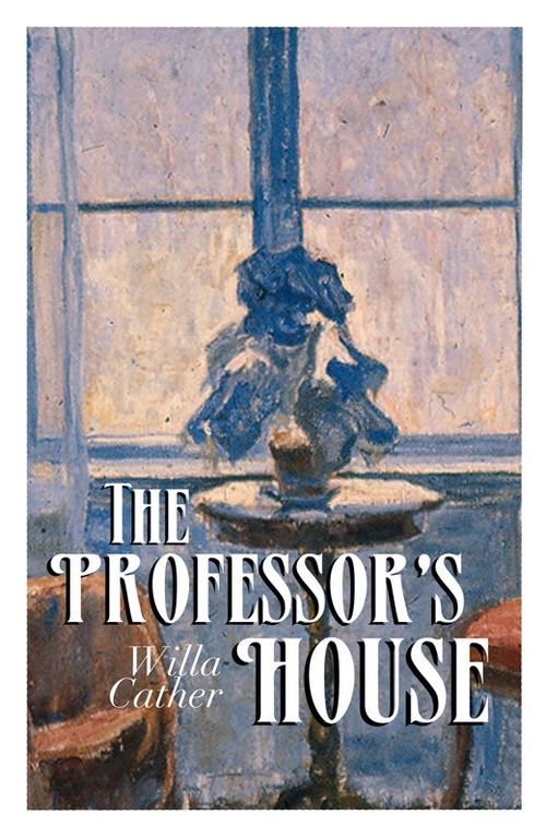 Pay for The Professors House (Original 1925 Edition) - Willa Cather