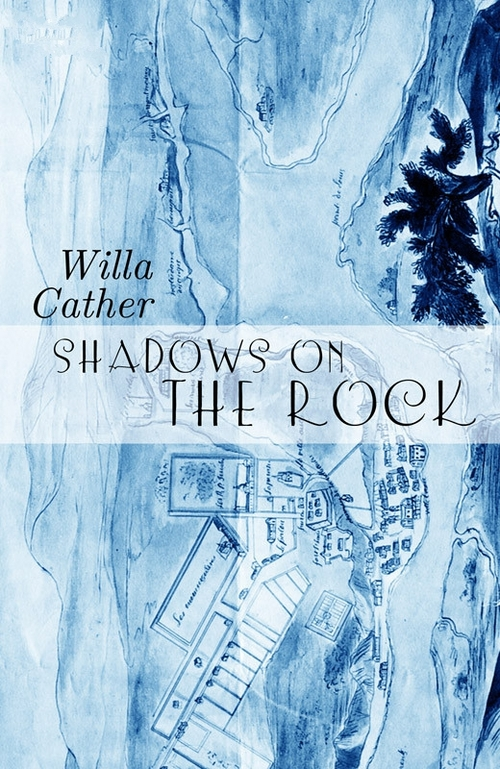 Pay for Shadows on the Rock (Original 1931 Edition) - Willa Cather