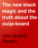Thumbnail The New Black Magic and the Truth about the Ouija Board