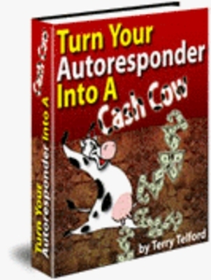 Pay for How To Turn Your Autoresponder Into A Cash Cow
