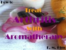 Thumbnail How to Treat Arthritis with Aromatherapy
