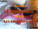 Thumbnail How to Treat Dandruff with Aromatherapy