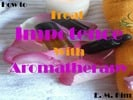 Thumbnail How to Treat Impotence with Aromatherapy