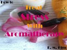 Thumbnail How to Treat Stress with Aromatherapy