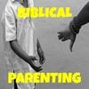 Thumbnail Biblical Parenting