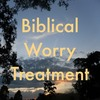 Thumbnail Biblical Worry Treatment