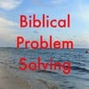 Thumbnail Biblical Problem Solving