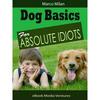 Thumbnail Dog Basics for Absolute Idiots!