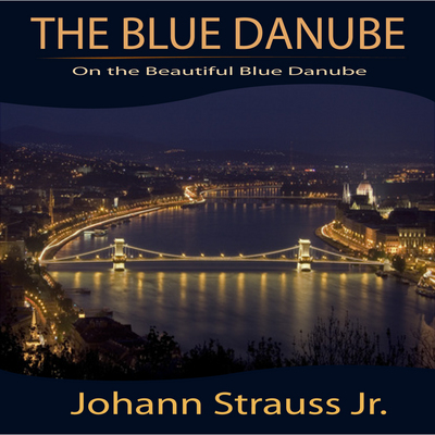 Pay for The Blue Danube, Johann Strauss Jr., Classical, RINGTONE