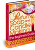 Thumbnail The Beginners Guide to Perfume, Soap and Candle Making