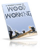 Thumbnail A Newbies Guide to Woodworking + resell rights w/mrr