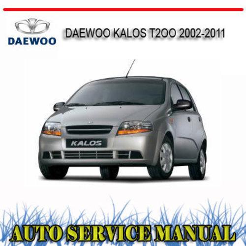 Pay for DAEWOO KALOS T2OO 2002-2011 REPAIR SERVICE MANUAL