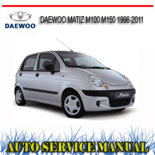 Pay for DAEWOO MATIZ M100 M150 1998-2011 REPAIR SERVICE MANUAL