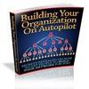 Thumbnail Building Your Organization On Autopilot PLR