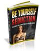 Thumbnail Be Yourself Seduction plr