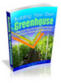 Thumbnail Building Your Own Greenhouse - Viral eBook plr