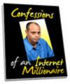 Thumbnail Confessions of an Internet Millionaire - Audio Interview plr