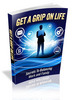 Thumbnail Get a Grip on Life - Viral eBook plr