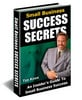 Thumbnail Small Business Success Secrets (PLR)