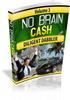Thumbnail No Brain Cash eBook Series - Viral eBooks