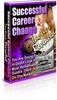 Thumbnail Successful Career Change Tactics Revelead (PLR)