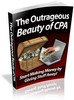 Thumbnail The Outrageous Beauty of CPA - Viral eBook plr