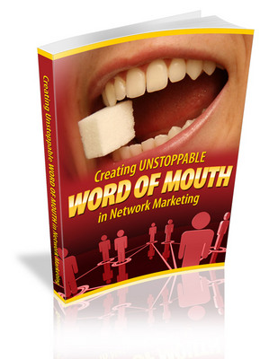 Pay for Creating Unstoppable Word of Mouth in Network Marketing (PLR
