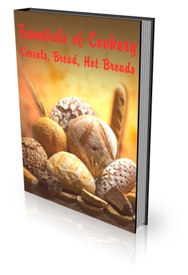 Pay for Essentials of Cookery - Cereals, Breads, and Hot Breads PLR