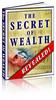 Thumbnail The Secrets Of Wealth - Making Money Online