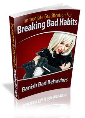 Pay for Immediate Gratification For Breaking Bad Habits Ebook PLR