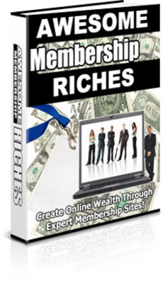 Pay for Awesome Membership Site Riches