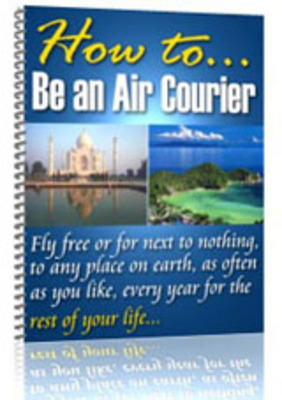 Pay for Air Courier - How To Fly For Free