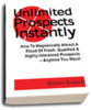 Thumbnail  *NEW!* Unlimited Prospects Instantly - For Any Business - How To Magnetically Attract A Flood Of Fresh, Qualified & Highly-Interested Prospects -- Anytime You Want!