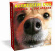 Thumbnail  *NEW!* Aggressive Dog (Causes & Solutions)