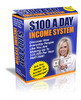 Thumbnail *NEW!* $100 A Day Income System PLR