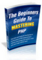 Thumbnail  *NEW!* The Beginners Guide To Mastering PHP - MRR