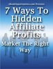 Thumbnail  *NEW!* 7 Ways To Hidden Affiliate Profits - MRR
